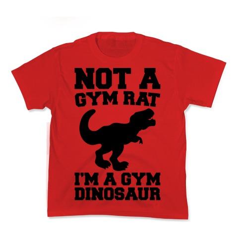 Not A Gym Rat I'm A Gym Dinosaur Kids T-Shirt