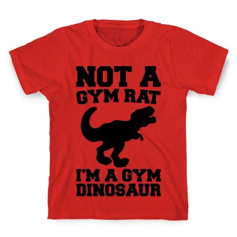 Not A Gym Rat I'm A Gym Dinosaur Kids T-Shirt