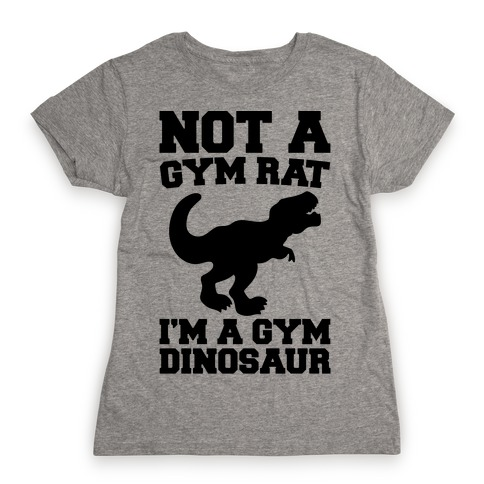 50b6a771 Not A Gym Rat I'm A Gym Dinosaur T-Shirt | Activate Apparel