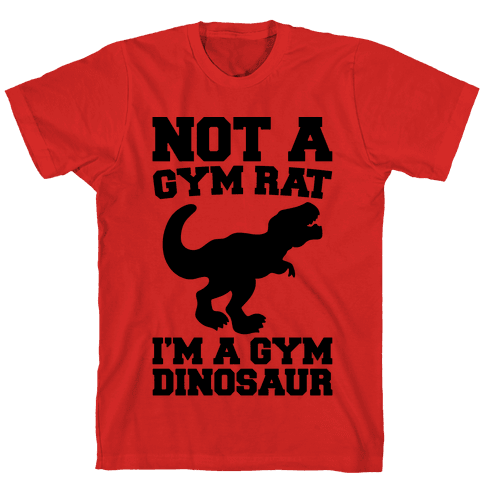 Not A Gym Rat I'm A Gym Dinosaur Mens/Unisex T-Shirt