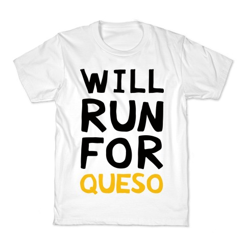 Will Run For Queso Kids T-Shirt