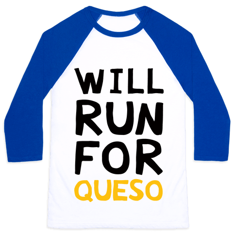 Will Run For Queso Baseball Tee