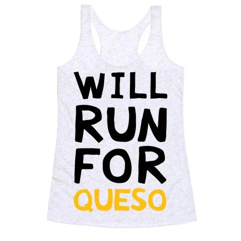 Will Run For Queso Racerback Tank Top