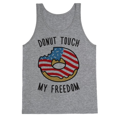 Donut Touch My Freedom Tank Top