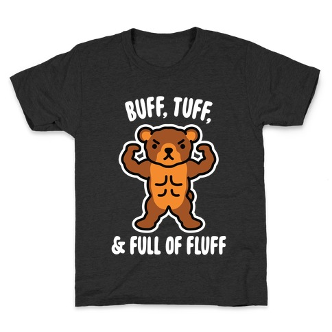 Buff, Tuff, & Full of Fluff Kids T-Shirt