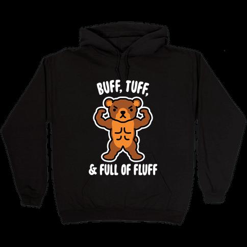 Buff, Tuff, & Full of Fluff Hooded Sweatshirt