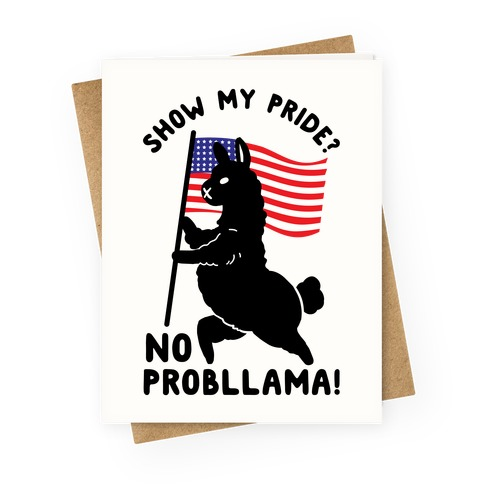 Show My Pride No Probllama USA Greeting Card