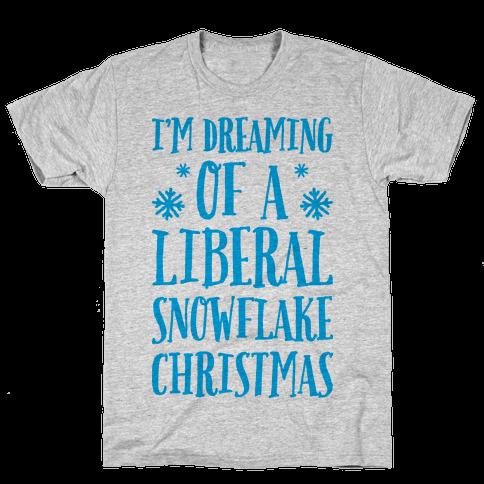 I'm Dreaming Of A Liberal Snowflake Christmas Mens T-Shirt