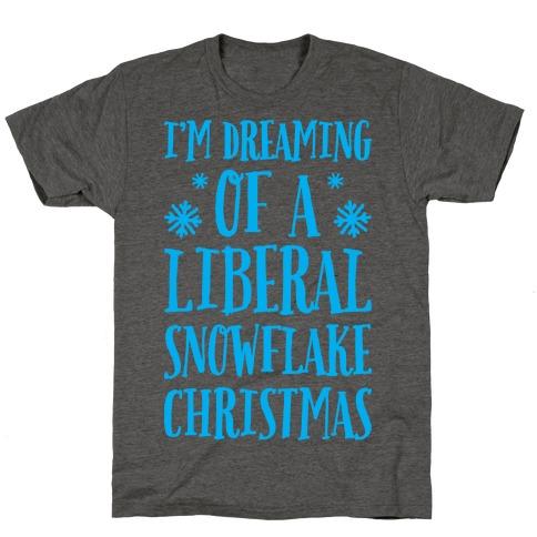 I'm Dreaming Of A Liberal Snowflake Christmas T-Shirt