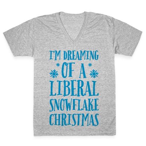 I'm Dreaming Of A Liberal Snowflake Christmas V-Neck Tee Shirt