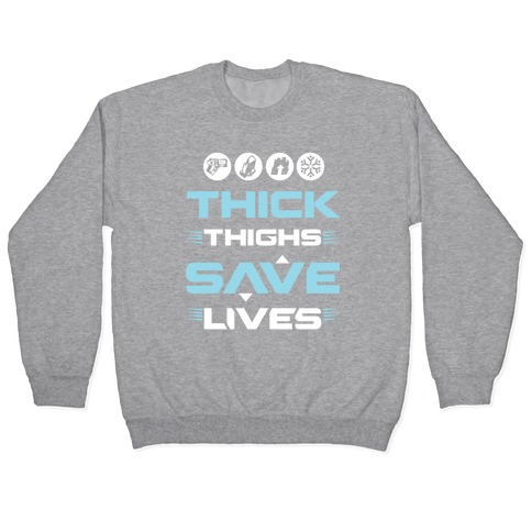Thick Thighs Saves Lives Ice Blue Pullover