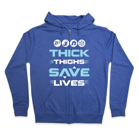 Thick Thighs Saves Lives Ice Blue Zip Hoodie