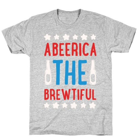 Abeerica The Brewtiful Mens/Unisex T-Shirt