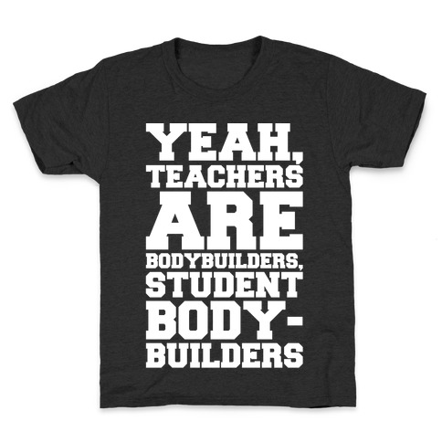 Teachers Are Bodybuilders Lifting Shirt White Print Kids T-Shirt