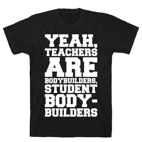 Teachers Are Bodybuilders Lifting Shirt White Print Mens T-Shirt