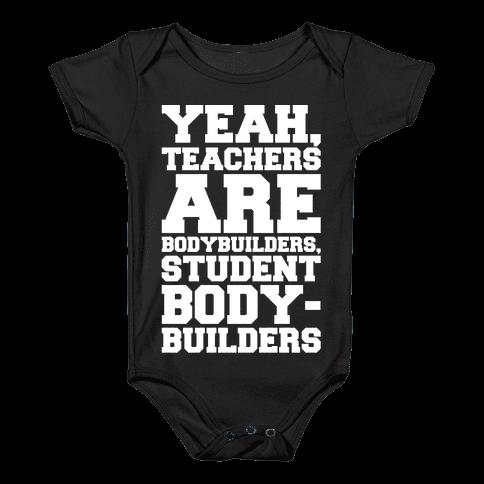 Teachers Are Bodybuilders Lifting Shirt White Print Baby Onesy