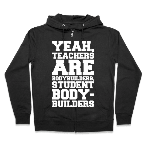 Teachers Are Bodybuilders Lifting Shirt White Print Zip Hoodie