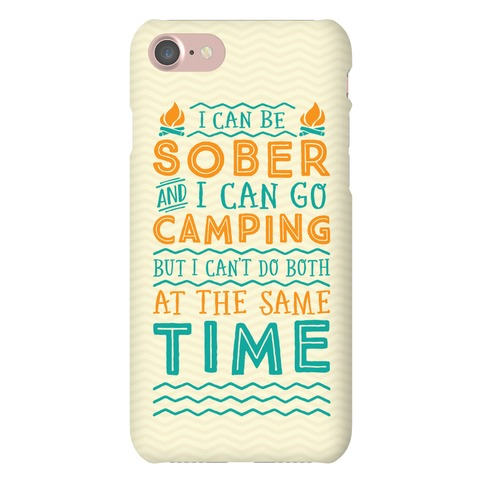 Sober Camping Phone Case