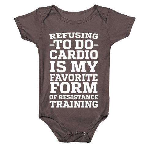 Refusing to do Cardio is My Favorite Form of Resistance Training Baby One-Piece