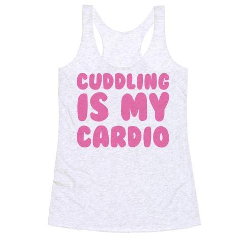 Cuddling is my Cardio Racerback Tank Top