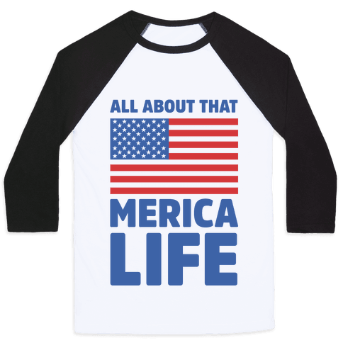 All About That Merica Life (cmyk) Baseball Tee