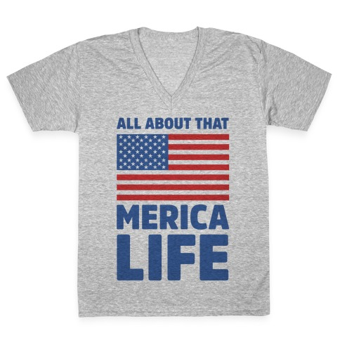 All About That Merica Life (cmyk) V-Neck Tee Shirt
