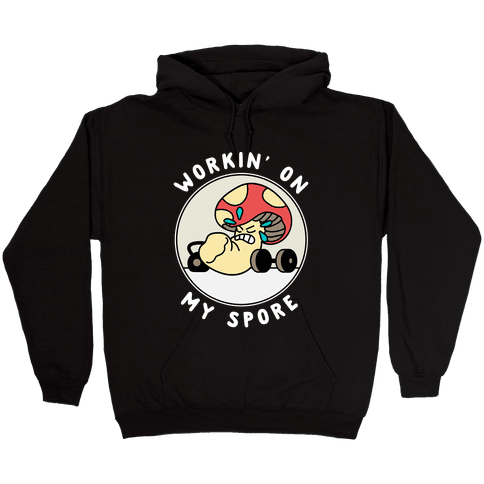 Workin' On My Spore Hooded Sweatshirt