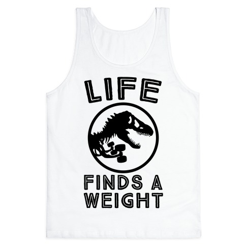 Life Finds a Weight Tank Top