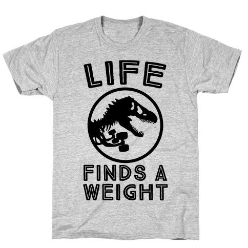 Life Finds a Weight T-Shirt