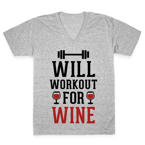 Will Workout For Wine V-Neck Tee Shirt