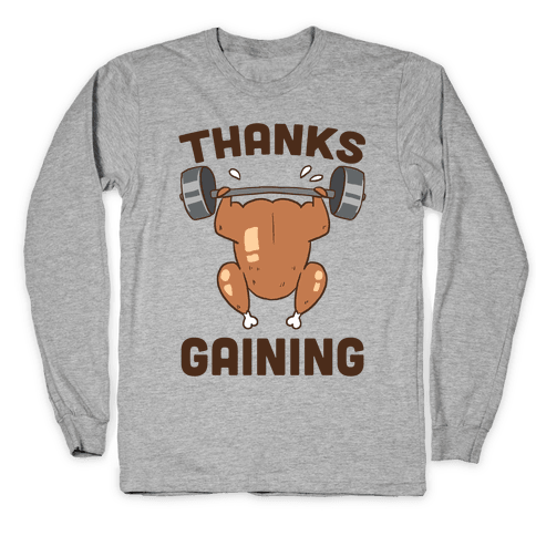 Thanksgaining Long Sleeve T-Shirt