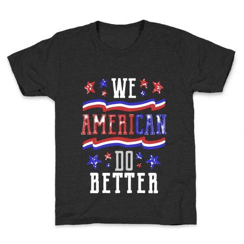 We AmeriCAN Do Better Kids T-Shirt