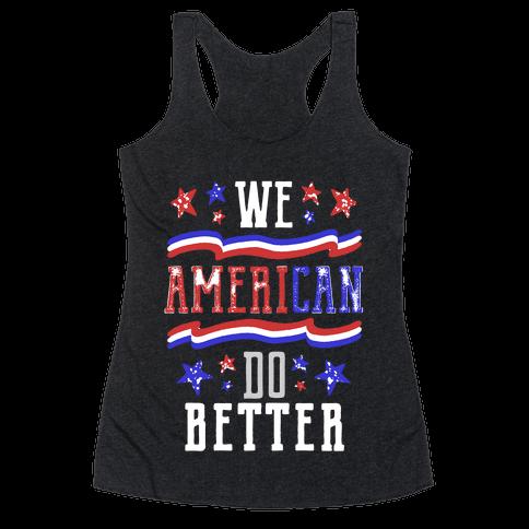 We AmeriCAN Do Better Racerback Tank Top