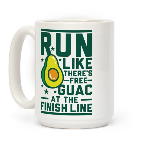 Run Like There's Free Guac Coffee Mug