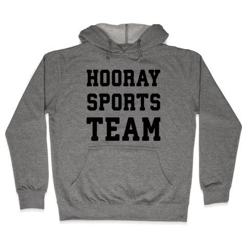Hooray Sports Team Hooded Sweatshirt