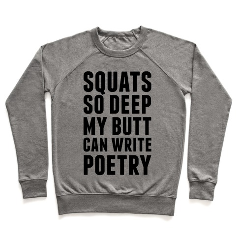 Squats So Deep My Butt Can Write Poetry Pullover