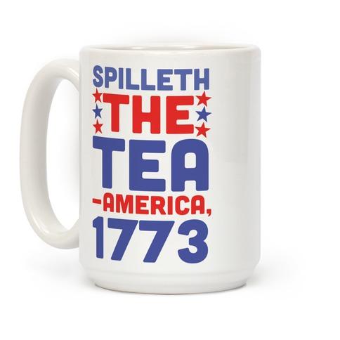 Spilleth the Tea - America, 1773 Coffee Mug