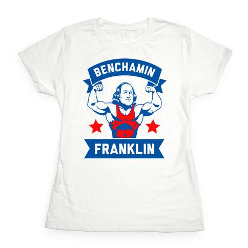 Benchamin Franklin Womens T-Shirt