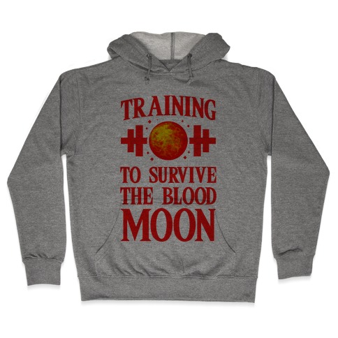 Training to Survive the Blood Moon Hooded Sweatshirt