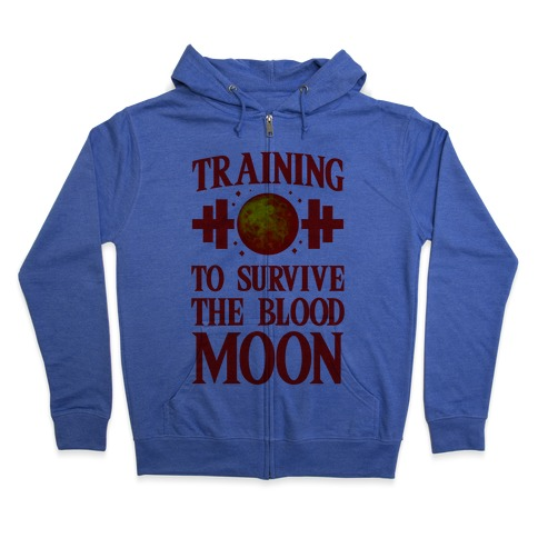 Training to Survive the Blood Moon Zip Hoodie