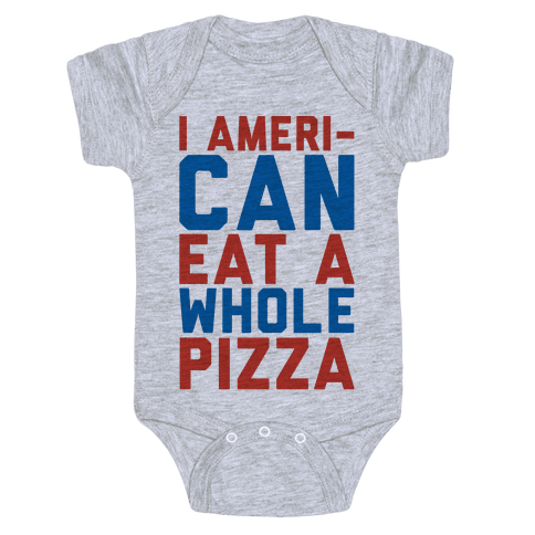 I Ameri-Can Eat A Whole Pizza Baby Onesy