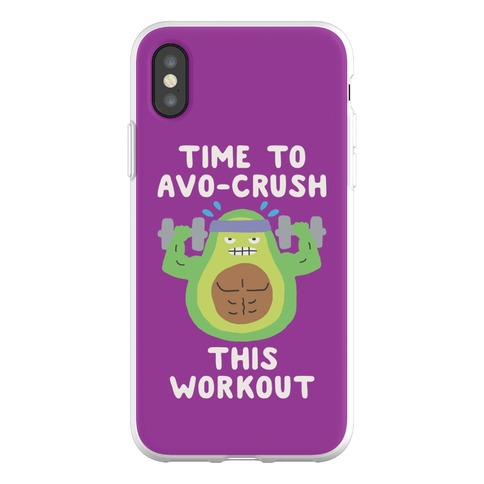 Time To Avo Crush This Workout Phone Flexi-Case