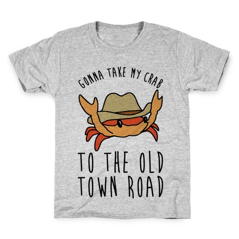 Gonna Take My Crab To The Old Town Road Parody Kids T-Shirt