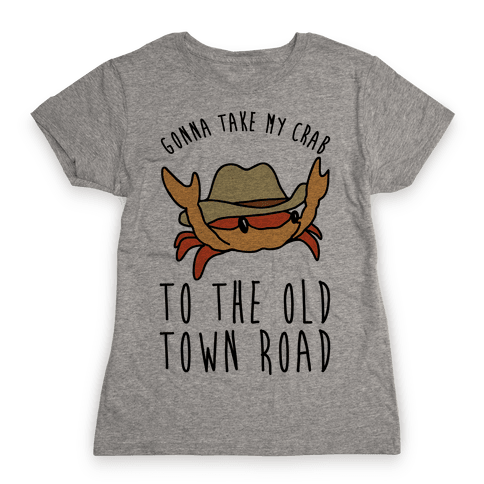 Gonna Take My Crab To The Old Town Road Parody Womens T-Shirt