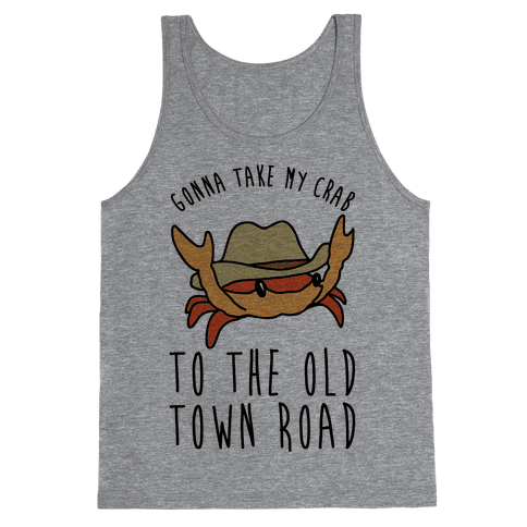Gonna Take My Crab To The Old Town Road Parody Tank Top