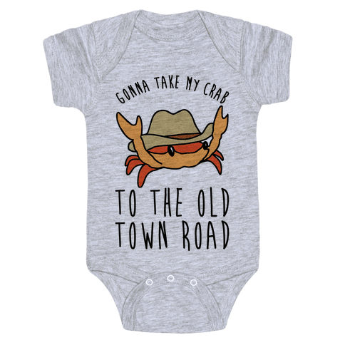 Gonna Take My Crab To The Old Town Road Parody Baby Onesy