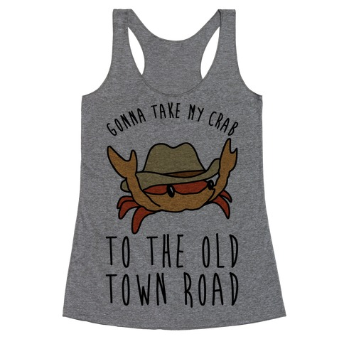 Gonna Take My Crab To The Old Town Road Parody Racerback Tank Top