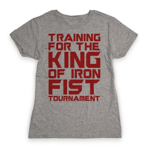 Training For The King of Iron Fist Tournament Parody Womens T-Shirt