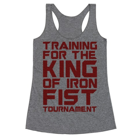 Training For The King of Iron Fist Tournament Parody Racerback Tank Top
