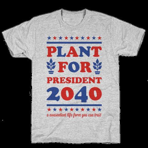 Plant For President 2040 Mens/Unisex T-Shirt